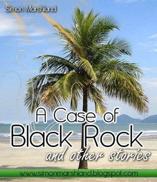 A Case Of Black Rock and other stories