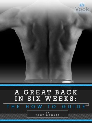 A Great Back in Six Weeks: The How-To Guide