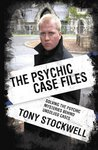 The Psychic Case Files: Solving the Psychic Mysteries Behind Unsolved Cases