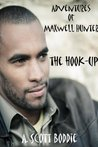 The Hook-Up: Adventures of Maxwell Hunter