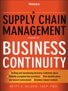 A Supply Chain Management Guide to Business Continuity, Glossary: Glossary