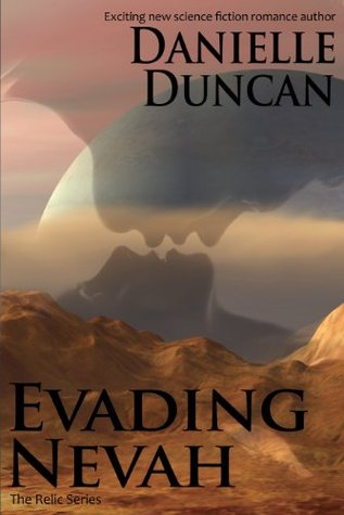 Evading Nevah, A Science Fiction Romance (The Relic Series)