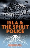 Isla and the Spirit Police
