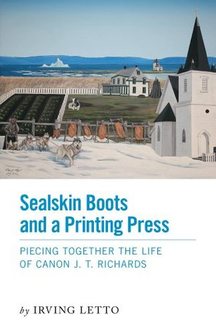 Sealskin Boots and a Printing Press: Piecing Together the Life of Canon J. T. Richards