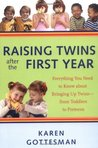 Raising Twins After the First Year: Everything You Need to Know About Bringing Up Twins - from Toddlers to Preteens: Everything You Need to Know About Bringing Up Twins, from Toddlers to Preteens