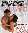 With or Without Love