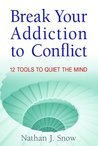 Break Your Addiction to Conflict