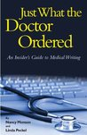 Just What the Doctor Ordered: An Insider's Guide to Medical Writing