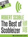 The Best of Scobleizer (2011-2012)
