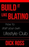 Build it Like Blatino: How to Start a Lifestyle Club