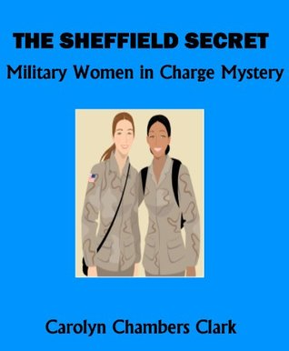 The Sheffield Secret A Military Women in Charge