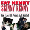 Fat Kenny Skinny Kenny: How I lost 100 Pounds in 12 Months