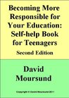 Becoming More Responsible for Your Education: Self-help Book for Teenagers
