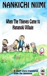When The Thieves Came to Hananoki Village (Tales From a Japanese Dreamland)