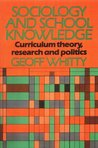 Sociology and School Knowledge: Curriculum Theory, Research and Politics (Education Paperbacks)