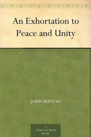 An Exhortation to Peace and Unity (A Classic Religious Commentary)