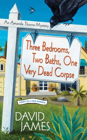 Three Bedrooms, Two Baths, One Very Dead Corpse (An Amanda Thorne Mystery, #1)