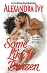 Some Like It Brazen (Hellion's Den)