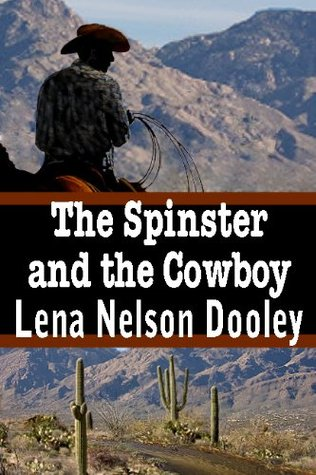 The Spinster and the Cowboy (Spinster Brides of Cactus Corner)