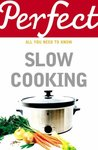 Perfect Slow Cooking (Perfect (Random House))