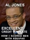 Excellent Credit Template: How I scored 824 with Equifax (Credit Templates)