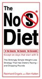 The No S Diet: The Strikingly Simple Weight-Loss Strategy That Has Dieters Raving--and DroppingPounds