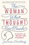 The Woman Who Thought too Much by Joanne Limburg