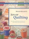 Helen Kelley's Joy of Quilting: More Wit and Wisdom from America's Most Popular Quilting Columnist
