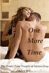 One More Time: The Erotic Time Travels of Adrian Grey