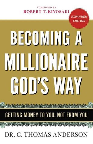 Becoming a Millionaire God's Way: Getting Money to You, Not from ...