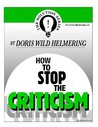 How To Stop the Criticism (The Solution Series)