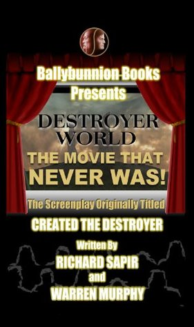 Destroyer World: The Movie That Never Was (The Destroyer)