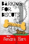 Barking For Biscuits: Leading A Dog's Life