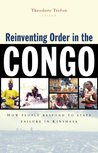 Reinventing Order in the Congo: How People Respond to State Failure in the Kinshasa