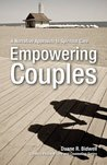 Empowering Couples: A Narrative Approach to Spiritual Care (Creative Pastoral Care and Counseling)