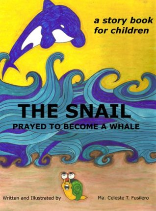 The Snail Prayed To Become A Whale