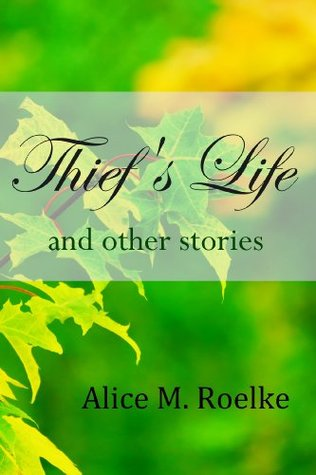 Thief's Life and other stories