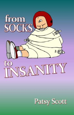 From Socks to Insanity