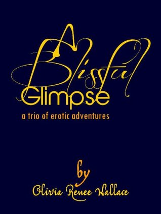 A Blissful Glimpse: A Trio of Erotic Adventures