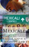 Mexicali: a mini-gem guide to surgery in Mexicali, Baja California (Hidden Gem)