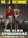 THE ALIEN APHRODISIAC And Other Weird Sex Tales