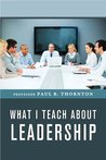 What I Teach About Leadership