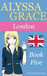 Alyssa Grace: London (Book Five)
