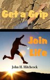 Get a Grip - Join Life