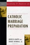 101 Questions And Answers On Catholic Marriage Preparation (101 Questions & Answers)