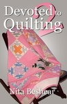 Devoted to Quilting 2: More Stories of Quilted Love for Lovers of Quilts