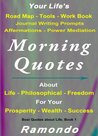 Morning Quotes: Great Quotes About Life and Philosophical Quotes with Freedom Quotes for Prosperity, Wealth and Success (Best Quotes about Life, Book)
