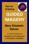 Article: Tips for Creating Guided Imagery that Works (Hypnosis and Guided Imagery)
