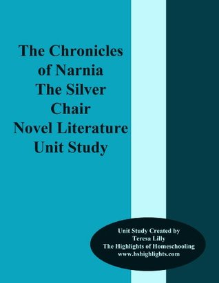 The Chronicles of Narnia: The Silver Chair Literature Unit Study C S Lewis Narnia