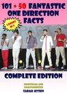 101 + 50 Fantastic One Direction Facts: Complete Edition (101 Fantastic One Direction Facts)